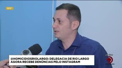 Delegacia de Rio Largo agora recebe denúncias pelo Instagram
