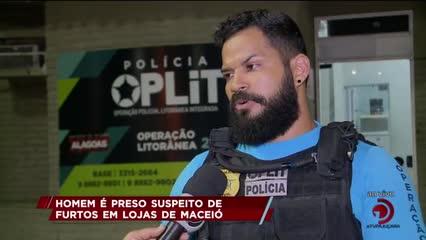 Homem é suspeito de furtos em lojas de Maceió