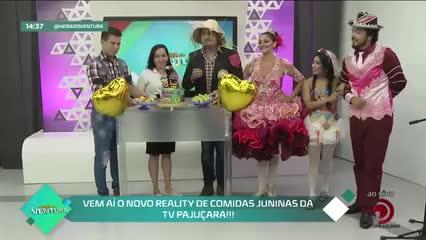 Vem aí o novo reality de comidas juninas da TV Pajuçara!!! - Bloco 02