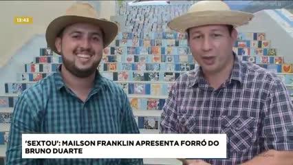 'Sextou': Mailson Franklin apresenta Forró do Bruno Duarte