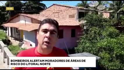 Bombeiros alertam moradores de áreas de risco do Litoral Norte