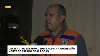 Defesa Civil Estadual emite alerta para região Norte de Alagoas