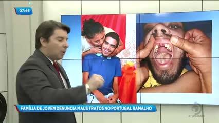 Família denúncia maus tratos contra jovem internado no Portugal Ramalho