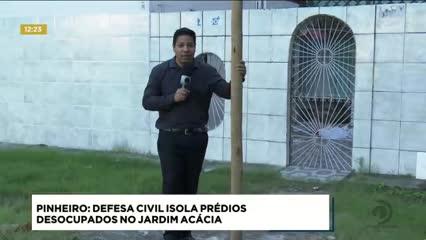 Defesa Civil isola prédios desocupados no Conjunto Jardim Acácia, no Pinheiro