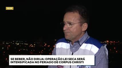 Operação Lei Seca é intensificada durante o feriadão de Corpus Christi