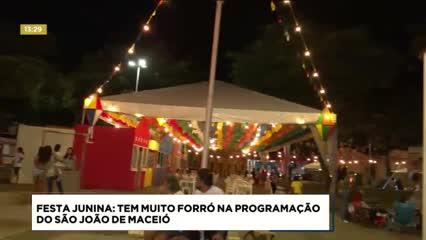 Festa Junina: Tem muito forró na programação do São João de Maceió