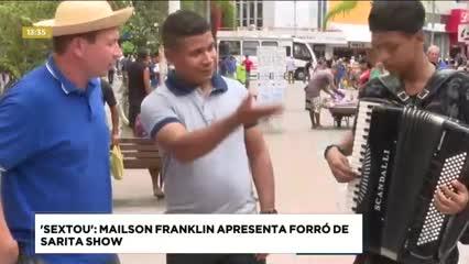 'Sextou': Mailson Franklin apresenta Forró de Sarita Show