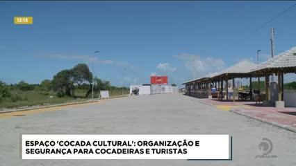 Espaço Cocada Cultural: Organização e segurança para cocadeiras e turistas
