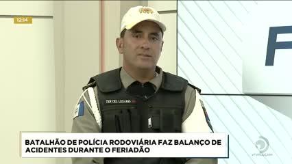 Batalhão de Polícia Rodoviária faz balanço de acidentes durante o feriadão