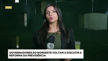 Governadores do Nordeste se reúnem em Brasília para discutir a Reforma da Previdência