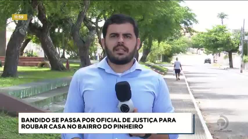 Bandido se passa por oficial de justiça para roubar casa no Pinheiro