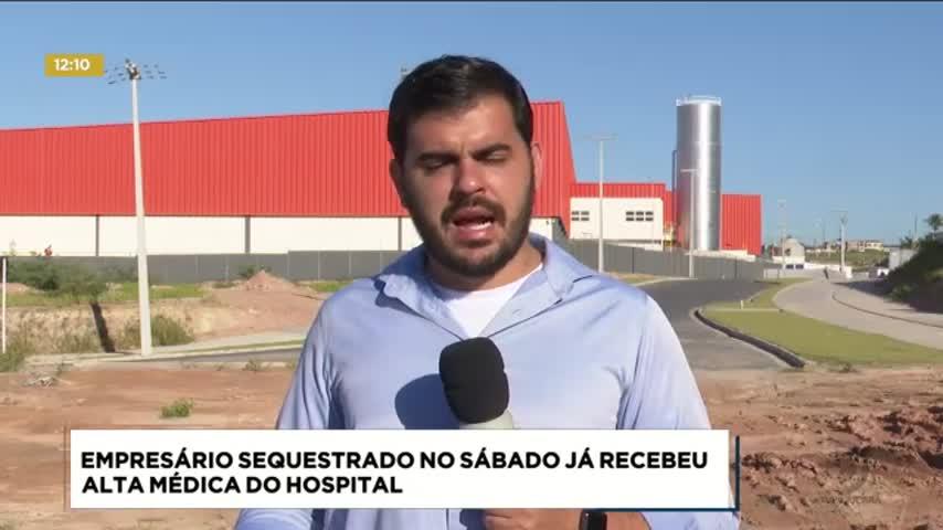 Empresário que foi sequestrado no Farol teve alta médica